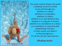 The most creative thing in the world. #AbrahamHicks  #LawOfAttraction #LOA