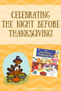 "Start some new traditions and get kids learning with the story of ""The Night Before Thanksgiving"" and some fun activities!"