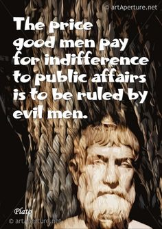 Fine Art Print - ArtAperture Quote Poster - The price good men pay for indifference to public affairs is to be ruled by evil men. ~ Plato