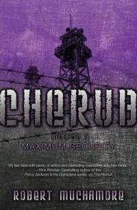 Cherub: mission 3 Maximum Security