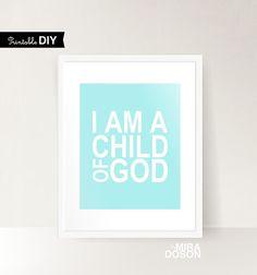 Pale aqua Digital Nursery print I am a child of God by MiraDoson