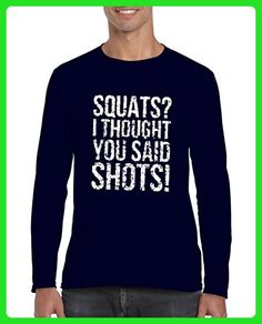 Ugo Squats I Thought You Said Shots Match w Leggings Gym Workout Fitness Softsyle Long Sleeve Men's T-Shirt Tee - Workout shirts (*Amazon Partner-Link)