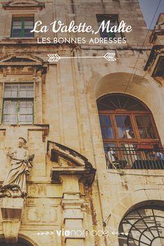 Bienvenue à Malte! Vous débarquez à La Valette? Voici ma liste d'adresses incontournables dans l'une des villes les plus photogéniques de la planète.