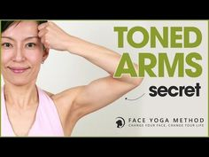 The Secret Of Toned Arms Every Woman Should Know http://faceyogamethod.com/ - Face Yoga Method - YouTube