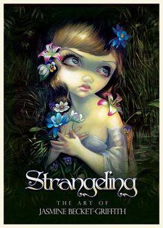 Strangeling: The Art of Jasmine Becket-Griffith