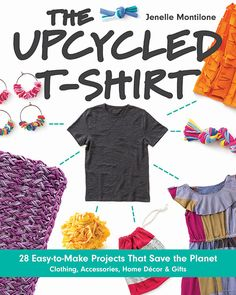 The Upcycled T-shirt by Jenelle Montilone