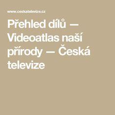 Přehled dílů — Videoatlas naší přírody — Česká televize Nasa, Stencil, Stenciled Table, Stenciling