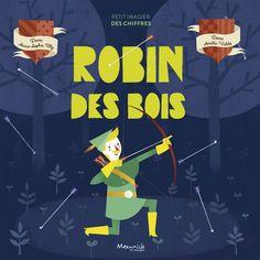 Robin des Bois - Anne-Sophie Tilly / Amélie Videlo. Captivante évasion dans l'univers de Robin des bois à travers cet imagier qui permet de compter jusqu'à 10.