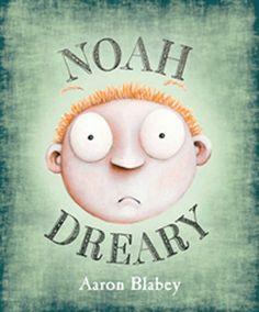 Noah Dreary by Aaron Blabey