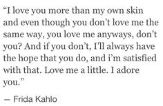Frida Kahlo This is beautiful.