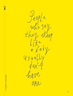 Quote Ouders van Nu: People who say they sleep like a baby usually don't have one.