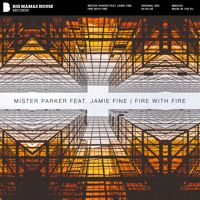 Mister Parker feat. Jamie Fine - Fire With Fire iTunes: http://apple.co/1Ivg6FG Amazon: http://amzn.to/1IMQ93y Beatport: http://btprt.dj/1JQGeyZ