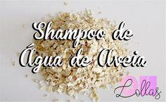 Como Fazer Shampoo de Água de Aveia - Oh, Lollas #ProjetoRapunzel #CabelosCacheados #Ohlollas #Lowpoo #Nopoo #Cronogramacapilar