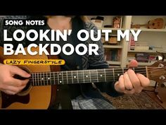 Lookin' Out My Backdoor Guitar Chords, Acoustic Guitar, Ukulele, Music Stuff, Music Songs, Fingerstyle Guitar Lessons, Song Notes, Electric Guitar Lessons, Guitar Notes
