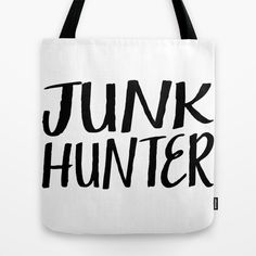 In honor of Yard Sale season! Get them while they last ladies!  (Custom designs available upon request.) http://society6.com/product/junk-hunter_bag#26=197