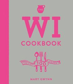 The Wi Cookbook: The First 100 Years PDF