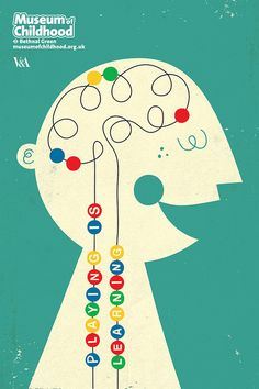 Playing Is Learning - a poster for the V's museum of childhood by Dale Murray