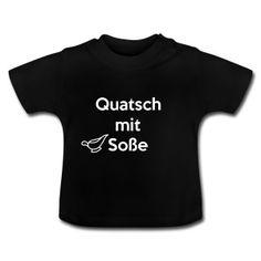 Quatsch mit Sosse - lustig - Baby T-Shirt