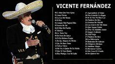 2015 - Mejores Canciones De Vicente Fernández - Vicente Fernández Sus ...