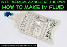 SHTF Medical Article of the Day: How to Make IV Fluid