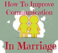 Learn how to improve communication in your marriage, and how to communicate with your spouse. Communication in marriage is essential for a lasting marriage!