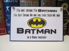 Large Craft Sign - Funny Phrases and Sayings - I'm Not Saying I'm Batman on Etsy, $5.95