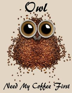 Owl Need My Coffee First: Cute Coffee Beans Owl Design Notebook/Journal with 110 Lined Pages x Owl Canvas, Canvas Prints, Art Prints, Owl Coffee, Coffee Art, Coffee Mugs, Thing 1, Acrylic Wall Art, Clear Acrylic