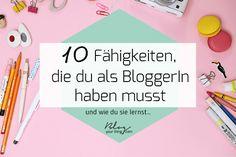Du möchtest bloggen lernen? Diese 10 Fähigkeiten musst du haben, wenn du erfolgreich bloggen und online Geld verdienen möchtest.