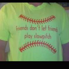 hahahaha this is great considering the fact that i play fastpitch haha
