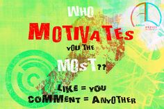 Are you the motivator of yourself??