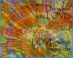 Love What You Do 8x10 inch art print sentiment quote by Eternitee, $18.00