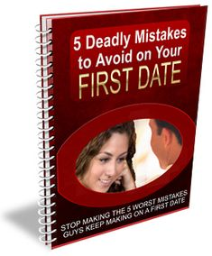 5 Deadly Mistakes on Your First Date
