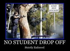 NO STUDENT DROP OFF. (Strictly enforced.)