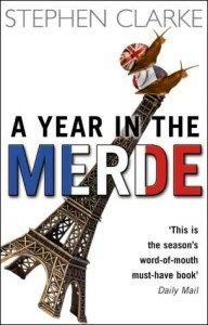 Stephen Clarke - A Year in the Merde