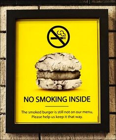 This is a new twist on a No Smoking sign. It still manages to to stay within the retail channel… Smoked Burgers, Smoking Meat, The Smoke, Restaurant Design, That Way, Bakery, Cool Designs, Menu, Channel