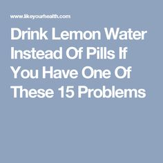 Drink Lemon Water Instead Of Pills If You Have One of These 12 Problems. Drinking Warm Lemon Water, Lemon Water In The Morning, Lemon Water Health Benefits, Healthy Morning Routine, Uric Acid, How To Treat Acne, Healthy Drinks, Pills, Natural Remedies