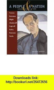 A People and a Nation  Volume 2  since 1865 (9780618391776) Mary Beth Norton, David M. Katzman, David W. Blight, Howard Chudacoff, Fredrik Logevall , ISBN-10: 0618391770  , ISBN-13: 978-0618391776 ,  , tutorials , pdf , ebook , torrent , downloads , rapidshare , filesonic , hotfile , megaupload , fileserve