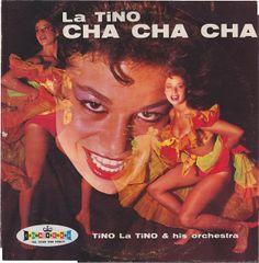 Tino La Tino and his Orchestra - La Tino Cha Cha Cha (1959)