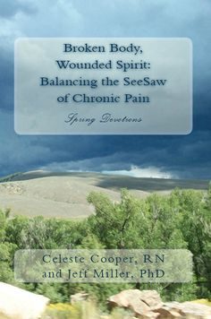 Celeste's Books - Broken Body Wounded Spirit: Balancing the See-Saw of Chronic Pain (4 Book Series) - Integrative Therapies for Fibromyalgia, Chronic Fatigue Syndrome and Myofascial Pain