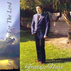 """""""LET'S WITNESS FOR THE LORD """" by FREDDIE HART  IS LIVE ON PANDORA RADIO 