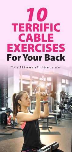 10 Terrific Cable Exercises For Your Back. Cable resistance machines are an excellent way to train your back muscles. Here are 10 great movements you can practice to start building a stronger back. - The Fitness Tribe | #TheFitnessTribe #Cableexercises #weighttraining