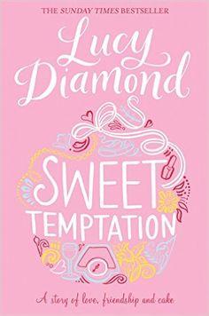 Sweet Temptation: Amazon.co.uk: Lucy Diamond: 9781509811137: Books
