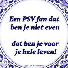 Dit echt iets voor een echte PSV fan. Dit is iets wat een echte PSV fan helemaal geweldig vind.