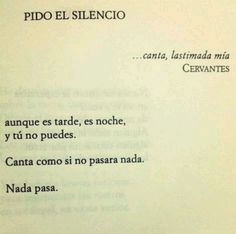 me estoy acostumbrando a tu  silencio... Poetry Quotes, Words Quotes, Me Quotes, Sayings, English Quotes, Spanish Quotes, Rebel, Love Phrases, Some Words