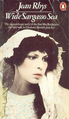Wide Sargasso Sea by Jean Rhys - the story of the first Mrs Rochester in Charlotte Brontës #JaneEyre