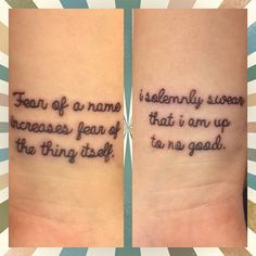 """Pin for Later: Harry Potter Quote Tattoos That Prove Your Love of the Wizarding World  """"Fear of a name increases fear of the thing itself."""" """"I solemnly swear that I am up to no good."""""""