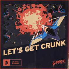 Gammer - Let's Get Crunk by Monstercat