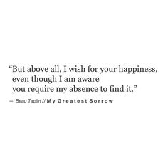 I wish you to be happy even if its not with me.