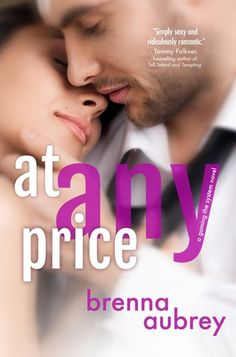 """GIVEAWAY and EXCERPT: At Any Price by Brenna Aubrey - this book was a surprise. i get tired of the """"virgin"""" story lines but this one was MORE than that. i bought the characters and was surpremely emotionally invested (to the point of tears multiple times). worth the read if you're into romances."""