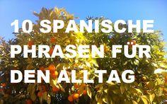 Spanisch wie Spanier sprechen: 10 Ausdrücke für den Alltag
